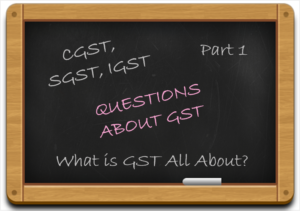 Most-Frequently-Asked-Questions-to-Resolve-all-your-Doubts-about-GST-Part I